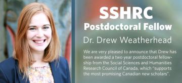 SSHRC Postdoctoral Fellowship: Dr. Drew Weatherhead