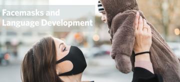 Face-Mask Use & Language Development: Reasons to Worry?